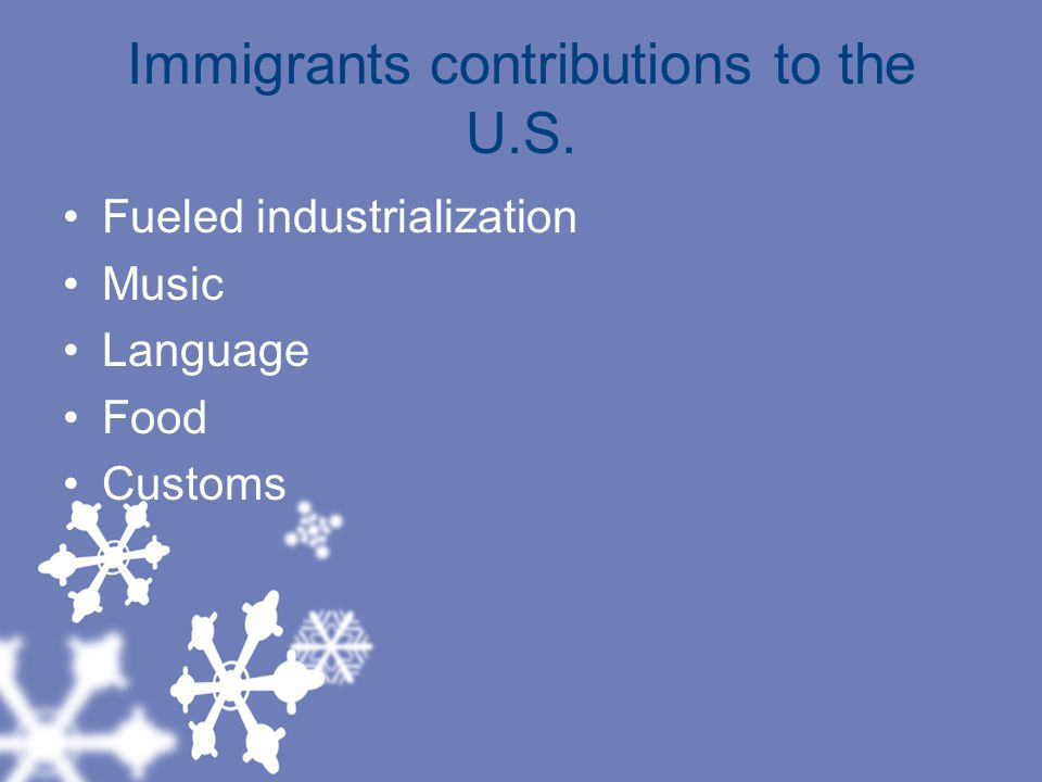 Immigrants contributions to the U.S.