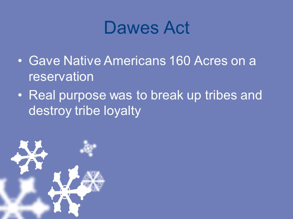 Dawes Act Gave Native Americans 160 Acres on a reservation