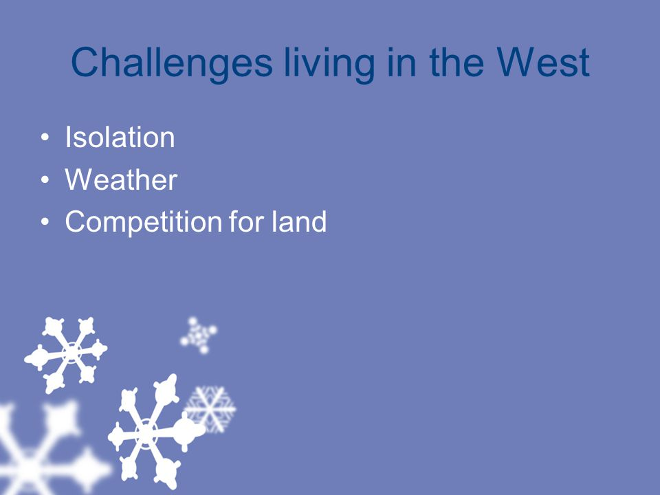 Challenges living in the West