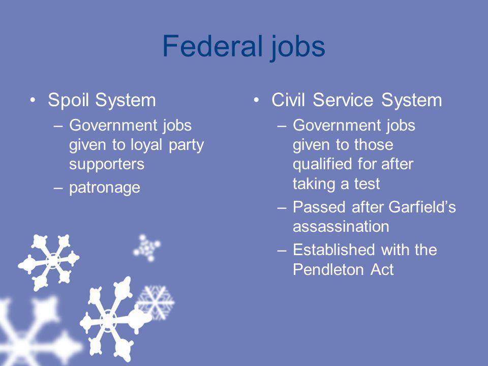 Federal jobs Spoil System Civil Service System