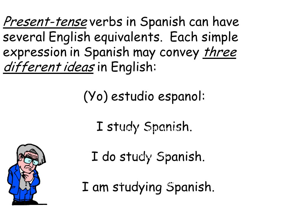 Present-tense verbs in Spanish can have