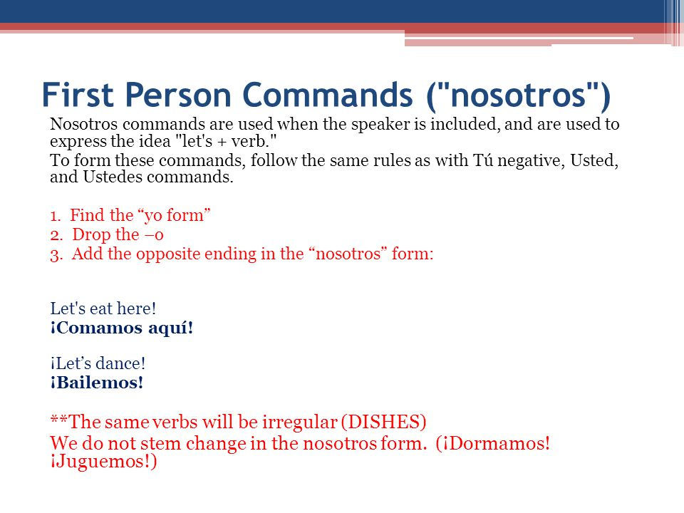 First Person Commands ( nosotros )