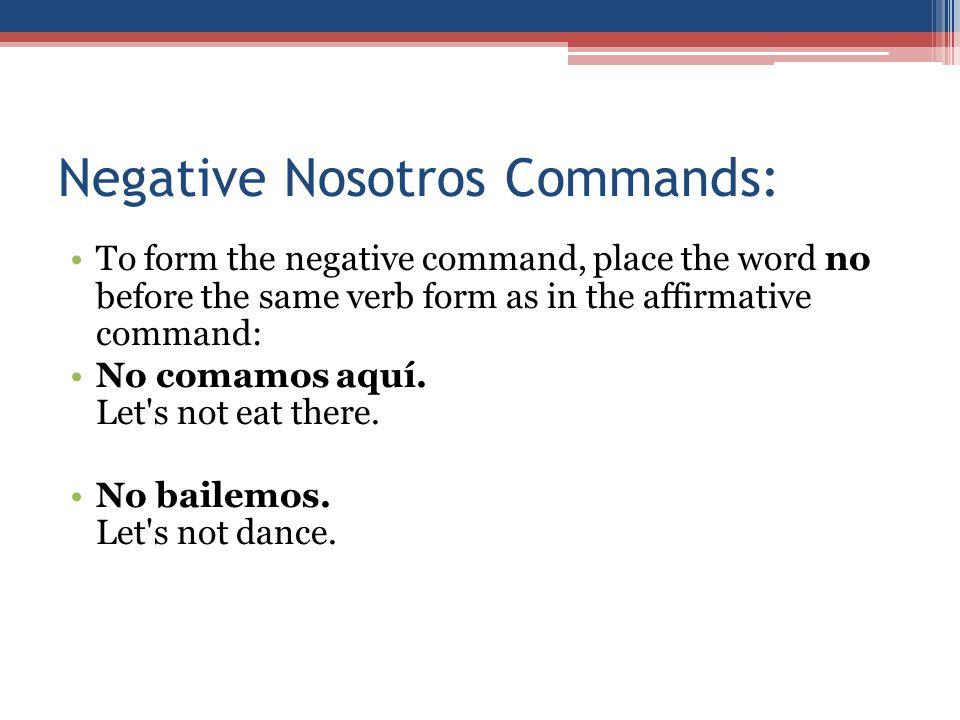 Negative Nosotros Commands:
