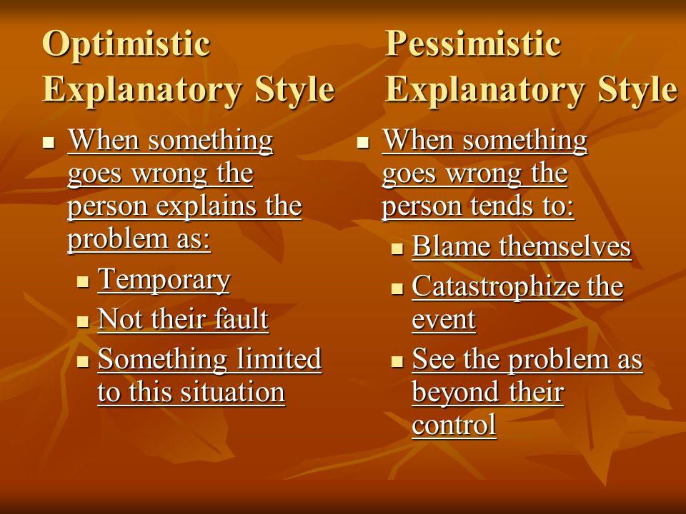 Optimistic Pessimistic Explanatory Style Explanatory Style
