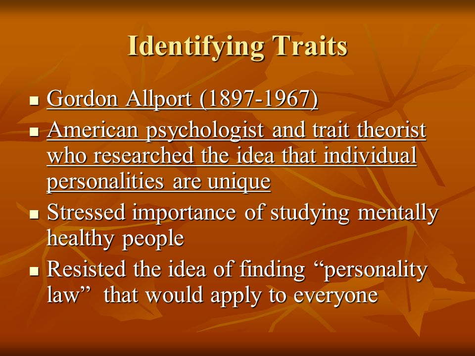 Identifying Traits Gordon Allport (1897-1967)