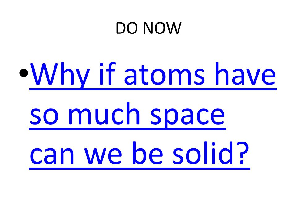 Why if atoms have so much space can we be solid