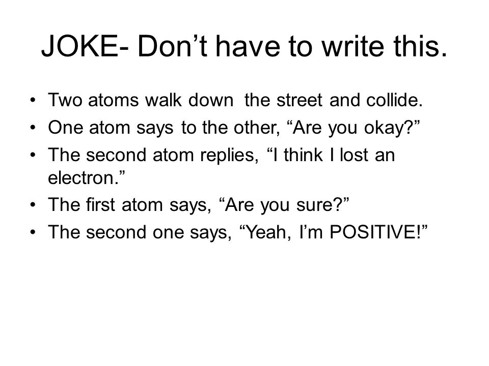 JOKE- Don't have to write this.