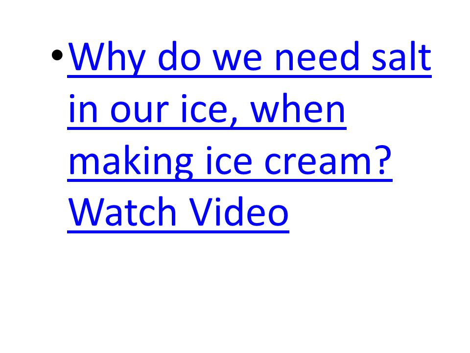 Why do we need salt in our ice, when making ice cream Watch Video