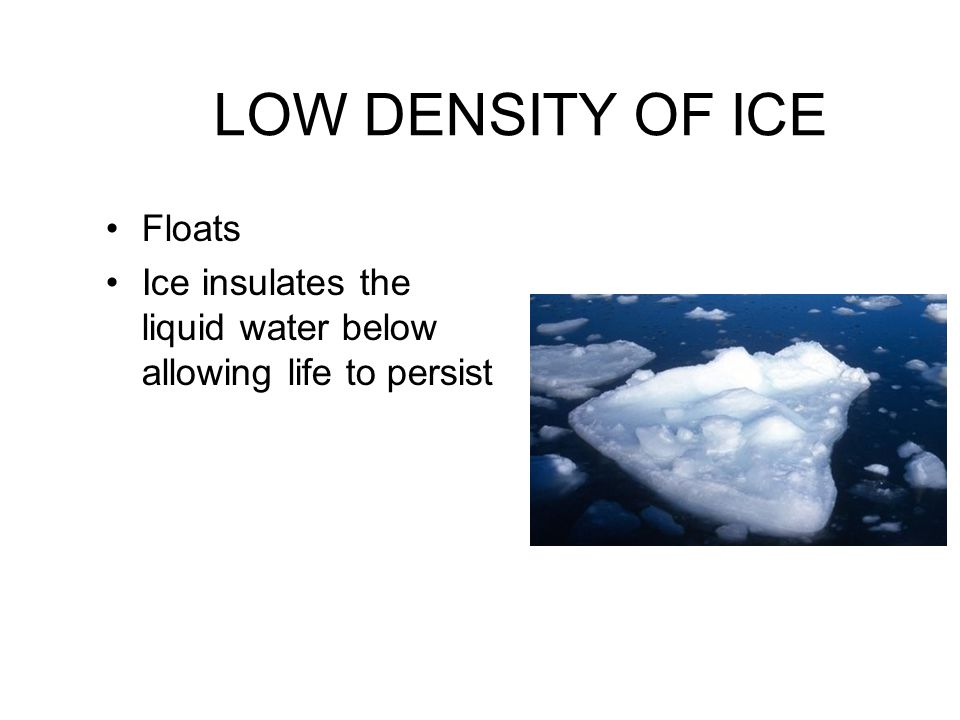 LOW DENSITY OF ICE Floats