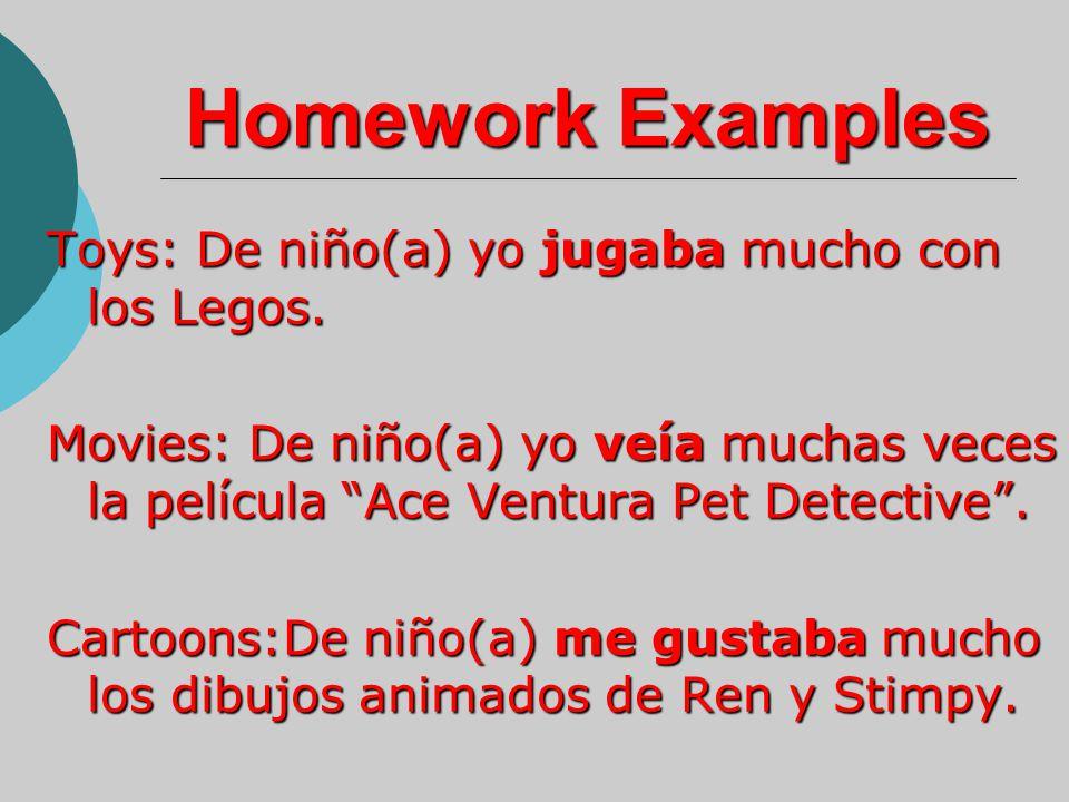 Homework Examples Toys: De niño(a) yo jugaba mucho con los Legos.