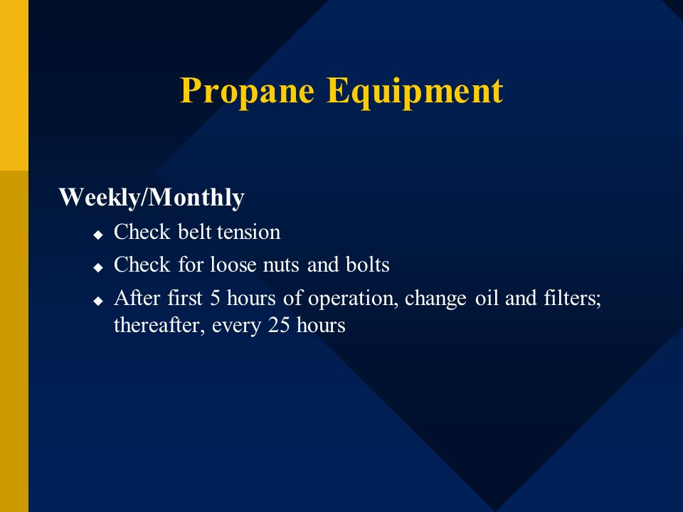 Propane Equipment Weekly/Monthly Check belt tension