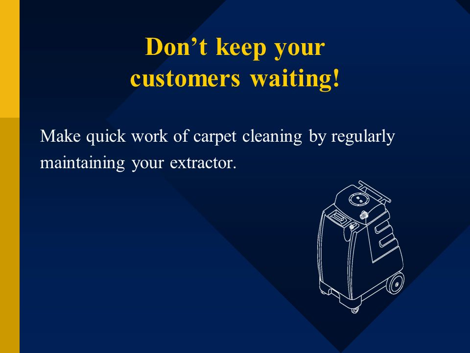 Don't keep your customers waiting!