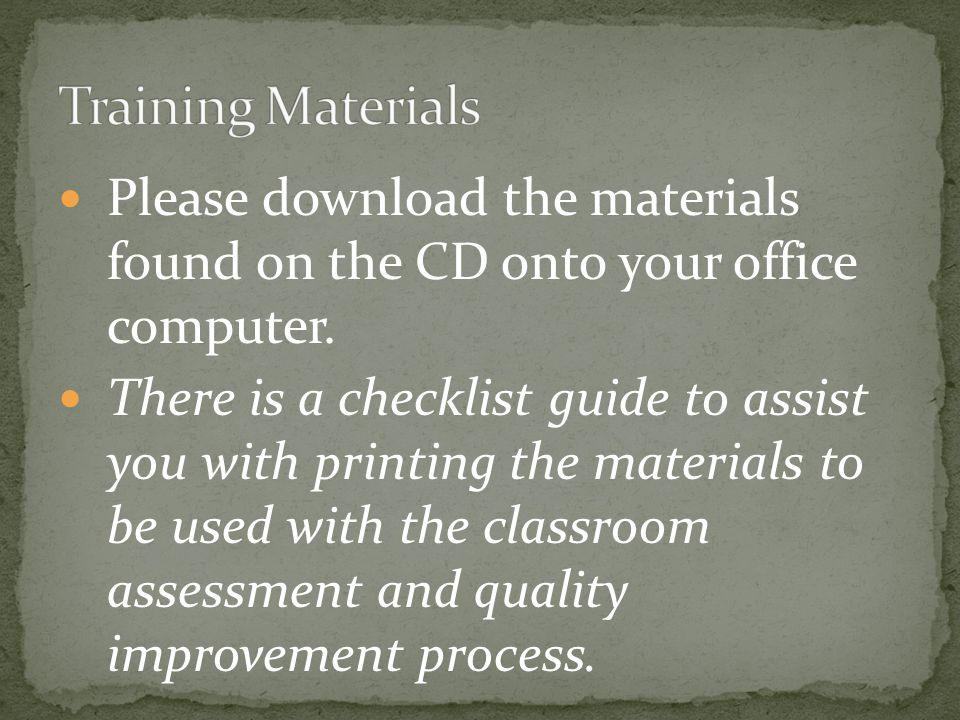 Training Materials Please download the materials found on the CD onto your office computer.
