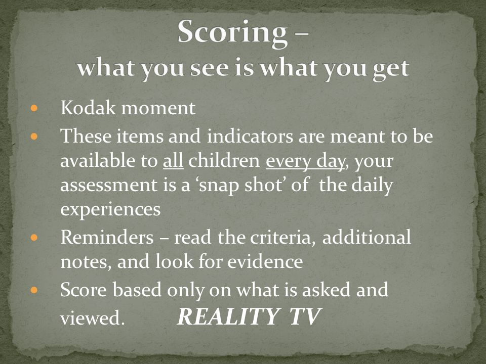 Scoring – what you see is what you get