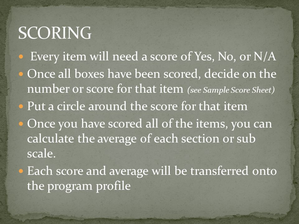 SCORING Every item will need a score of Yes, No, or N/A