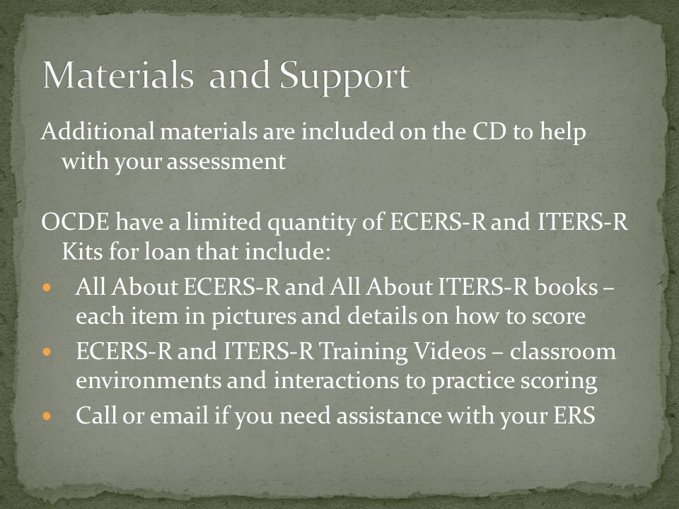 Materials and Support Additional materials are included on the CD to help with your assessment.