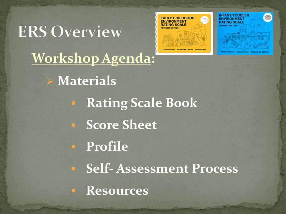 ERS Overview Workshop Agenda: Materials Rating Scale Book Score Sheet