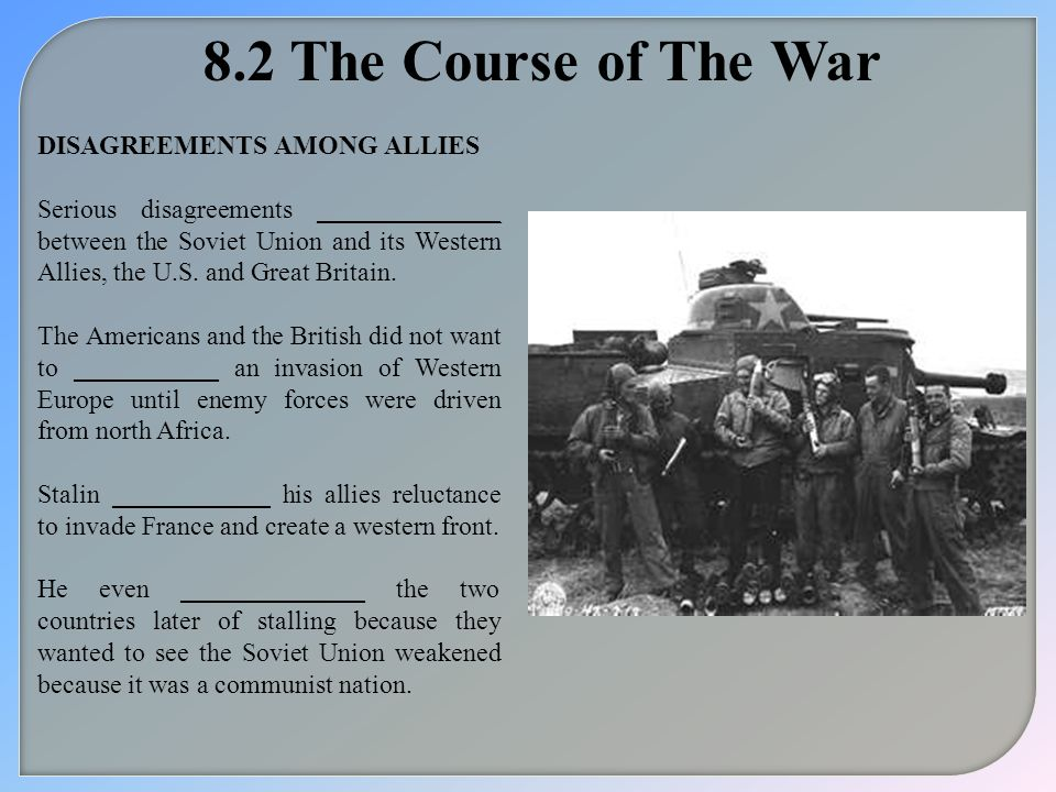 8.2 The Course of The War DISAGREEMENTS AMONG ALLIES