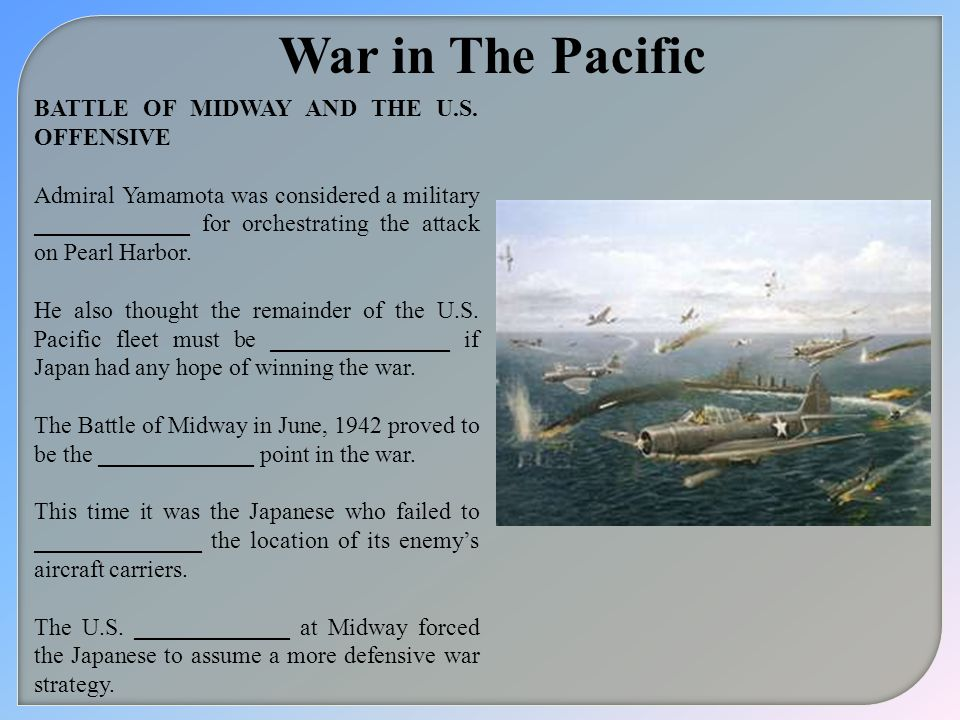 War in The Pacific BATTLE OF MIDWAY AND THE U.S. OFFENSIVE