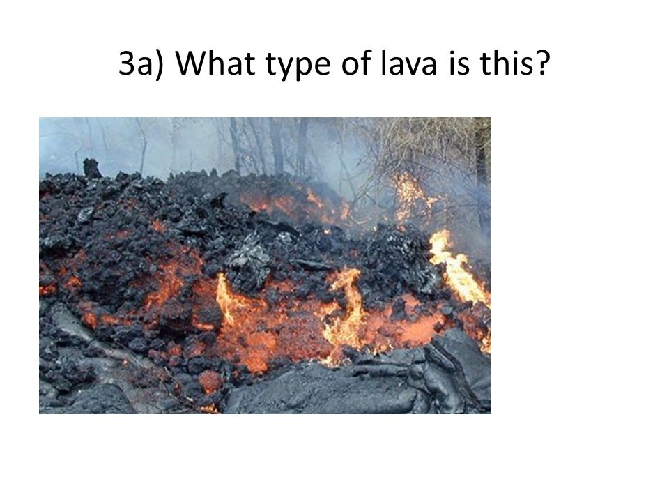 3a) What type of lava is this
