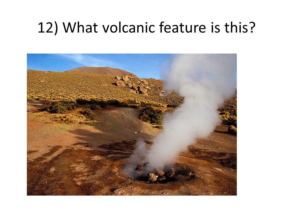 12) What volcanic feature is this
