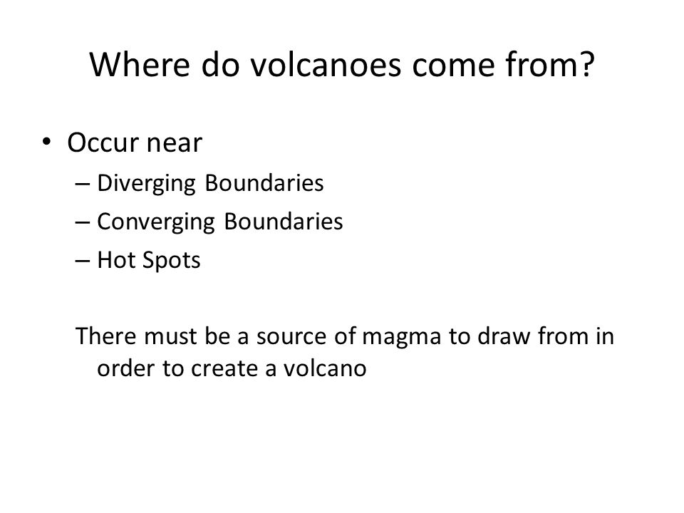 Where do volcanoes come from