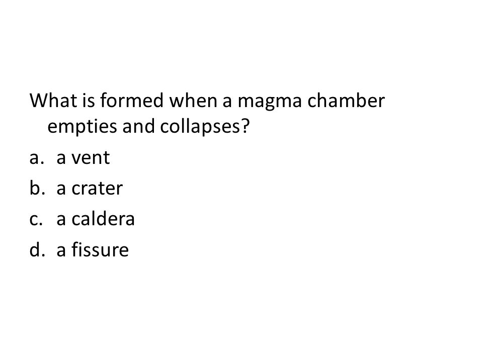 What is formed when a magma chamber empties and collapses