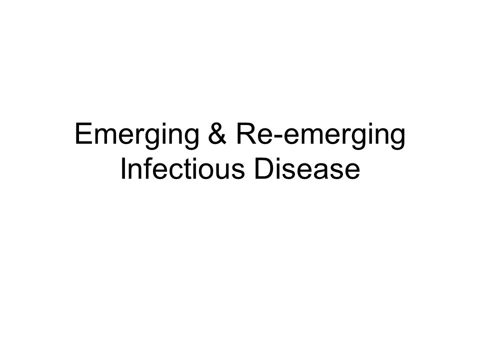 Emerging & Re-emerging Infectious Disease