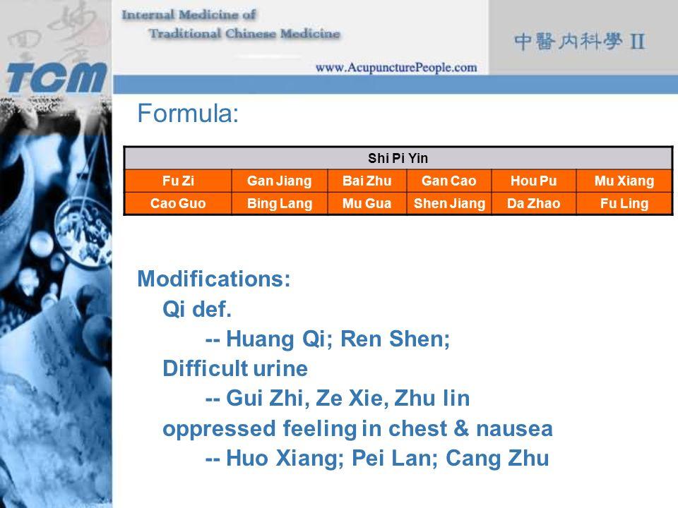Formula: Modifications: Qi def. -- Huang Qi; Ren Shen; Difficult urine
