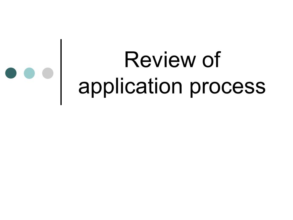 Review of application process