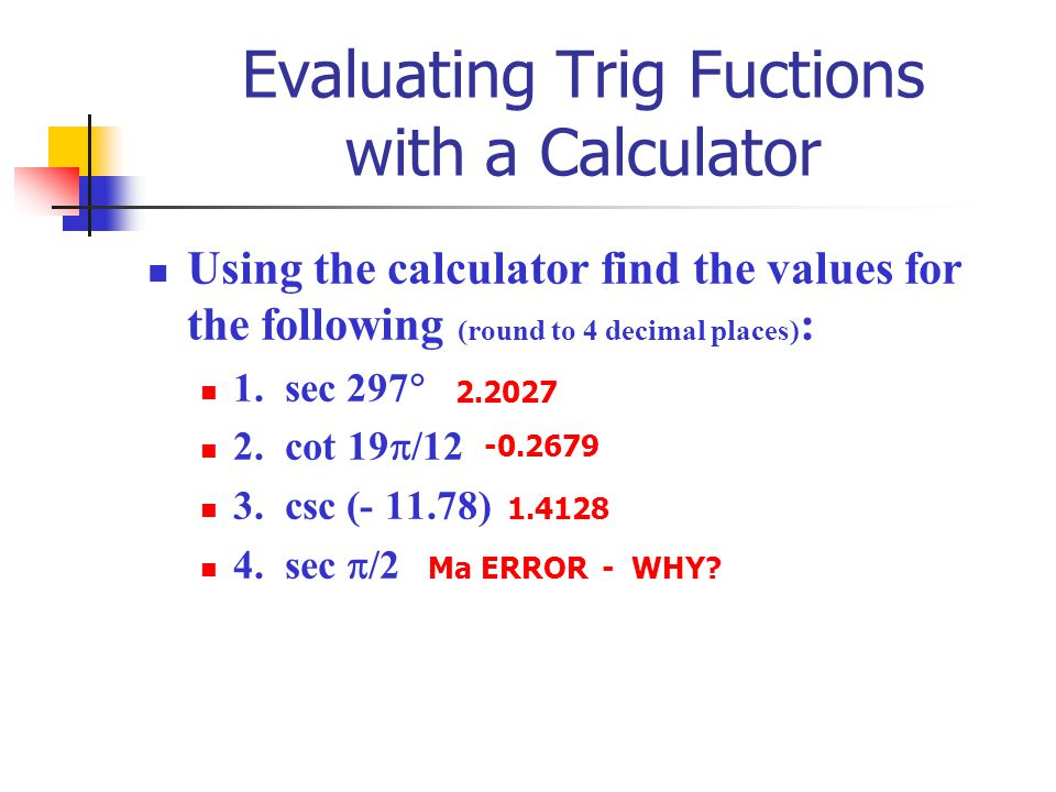 Evaluating Trig Fuctions with a Calculator
