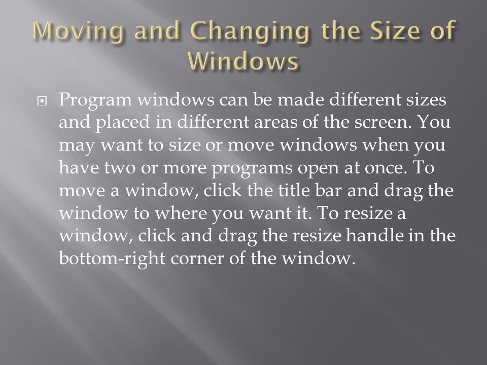 Moving and Changing the Size of Windows