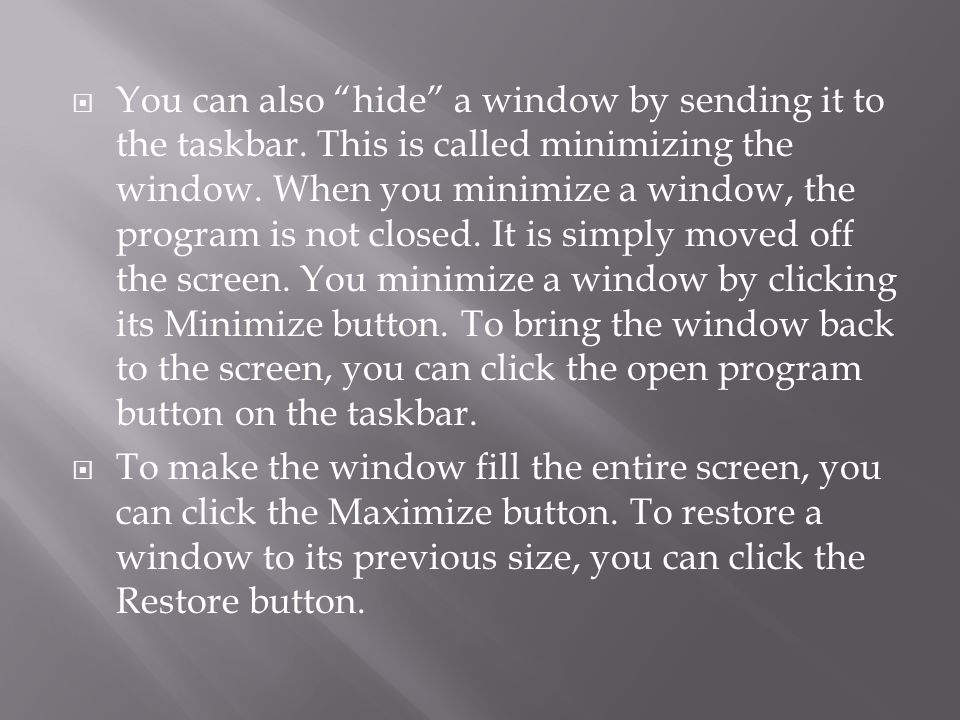 You can also hide a window by sending it to the taskbar