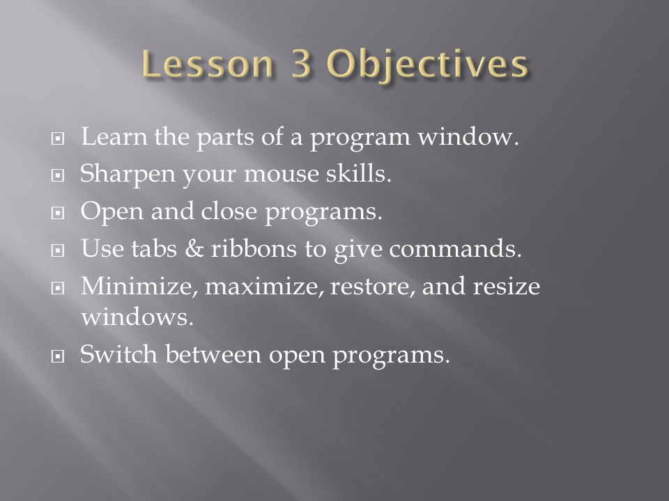 Lesson 3 Objectives Learn the parts of a program window.