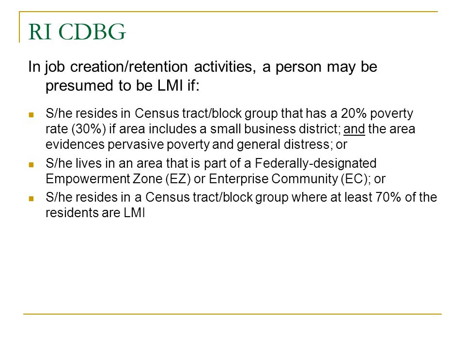 RI CDBG In job creation/retention activities, a person may be presumed to be LMI if: