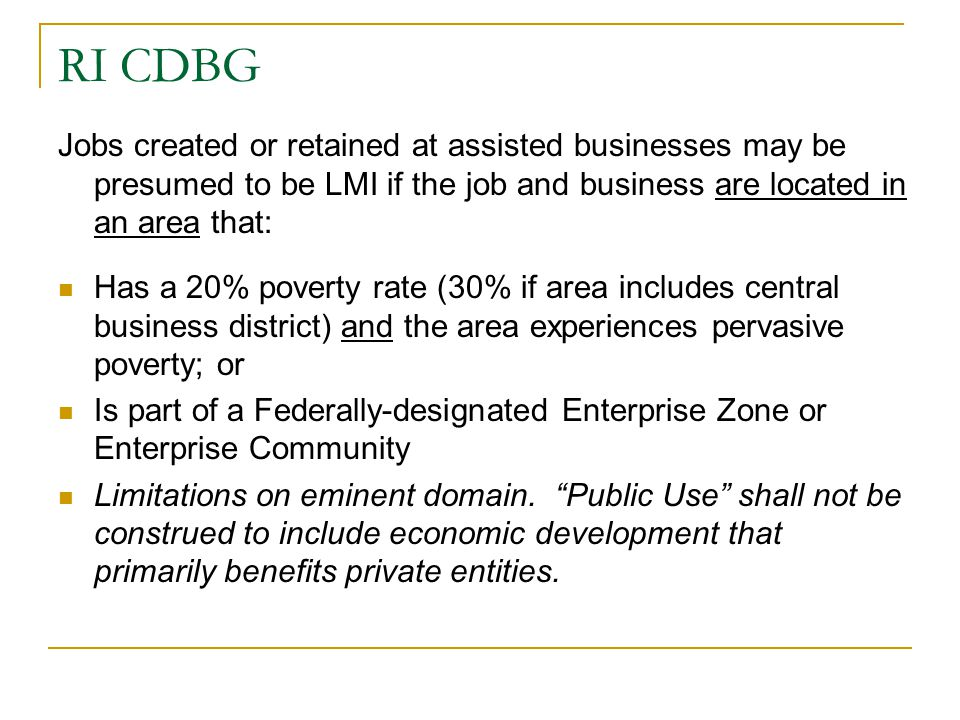 RI CDBG Jobs created or retained at assisted businesses may be presumed to be LMI if the job and business are located in an area that: