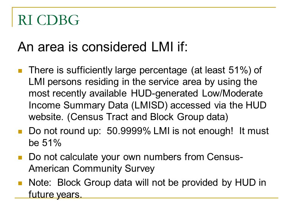 RI CDBG An area is considered LMI if: