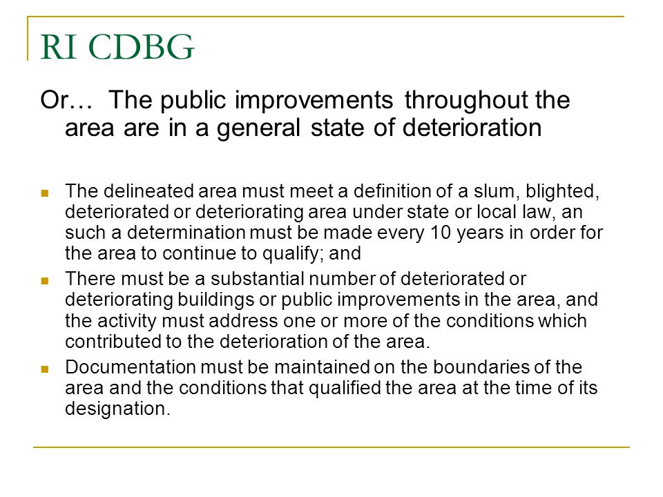 RI CDBG Or… The public improvements throughout the area are in a general state of deterioration.
