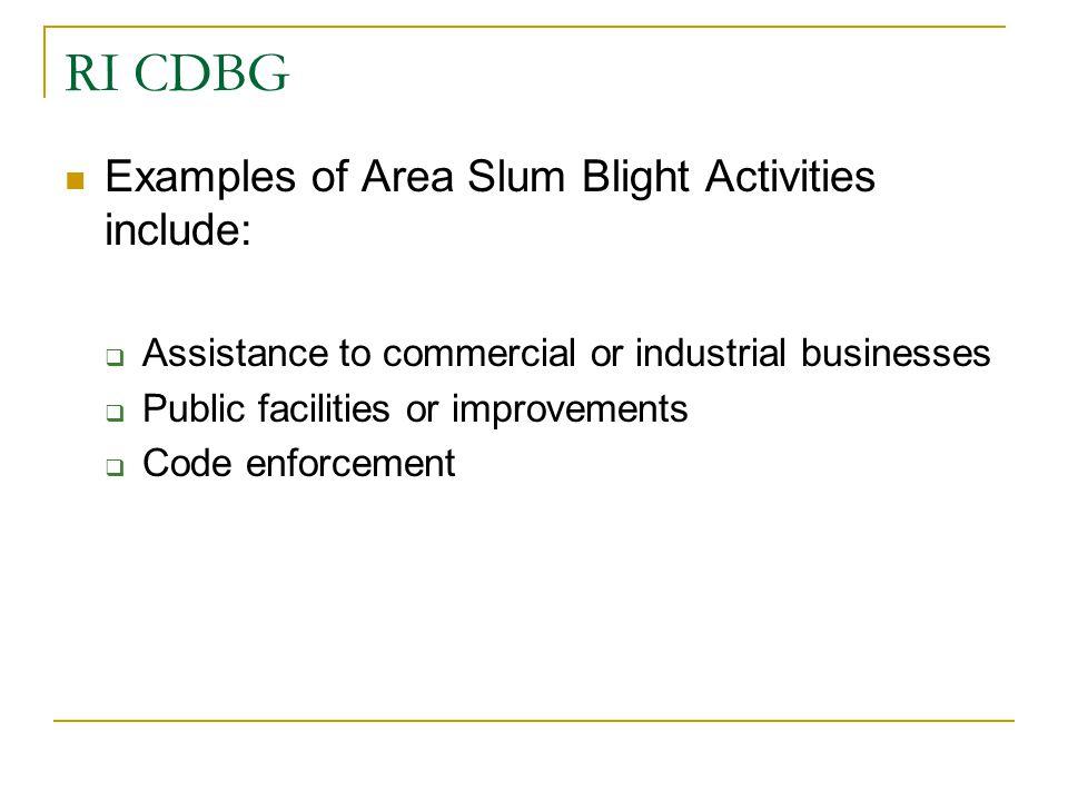 RI CDBG Examples of Area Slum Blight Activities include:
