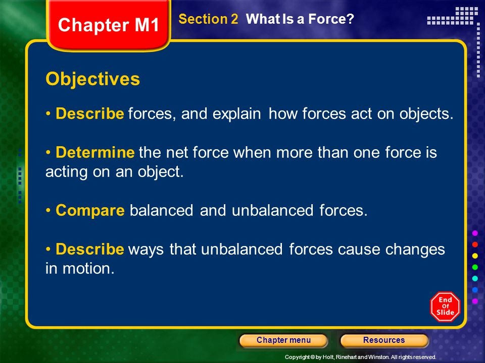 Chapter M1 Section 2 What Is a Force Objectives. Describe forces, and explain how forces act on objects.