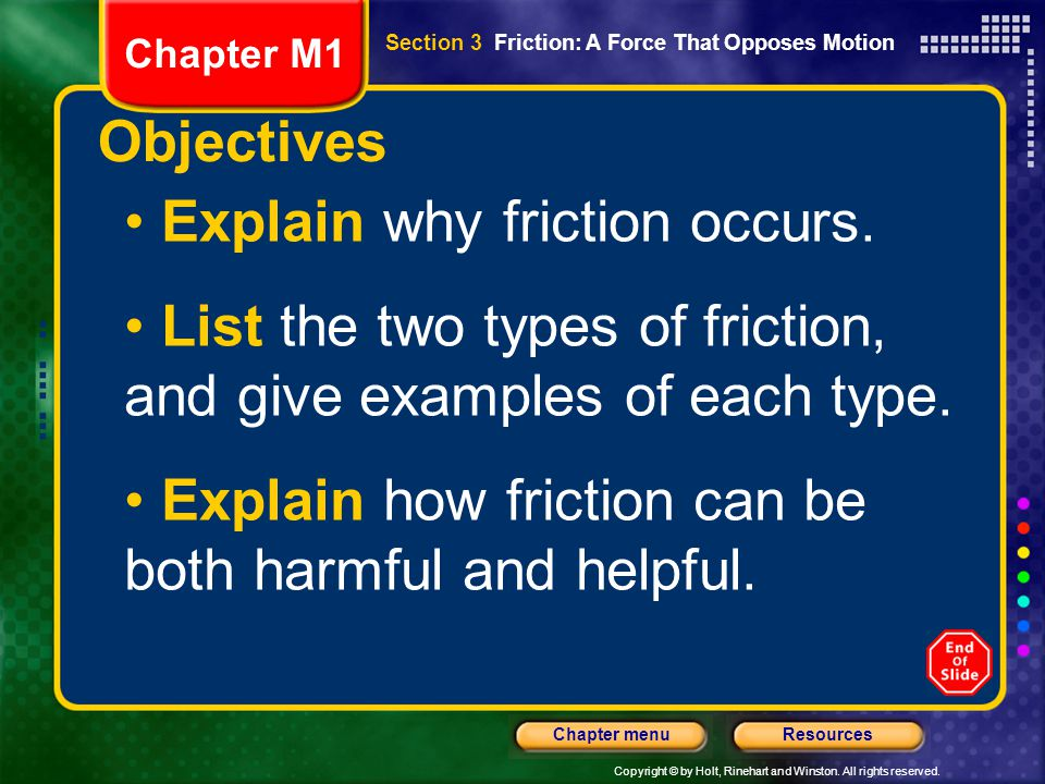 Explain why friction occurs.