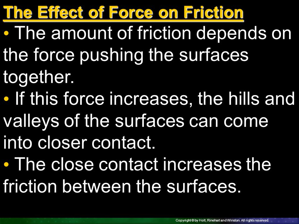 The close contact increases the friction between the surfaces.