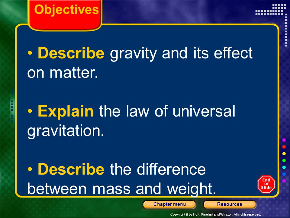 Describe gravity and its effect on matter.