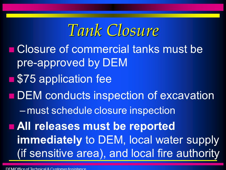 Tank Closure Closure of commercial tanks must be pre-approved by DEM