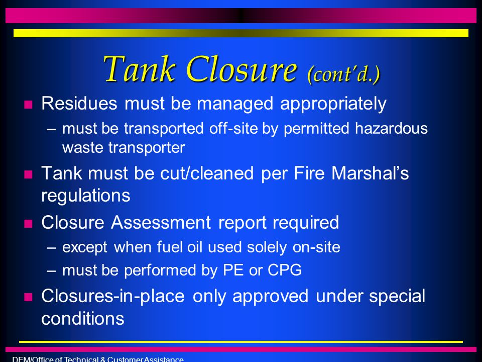 Tank Closure (cont'd.) Residues must be managed appropriately