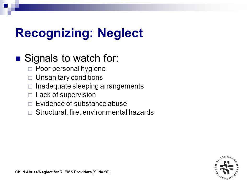 Recognizing: Neglect Signals to watch for: Poor personal hygiene