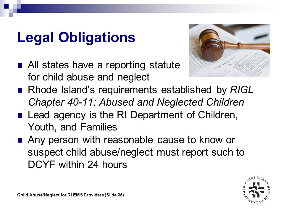 Legal Obligations All states have a reporting statute for child abuse and neglect.