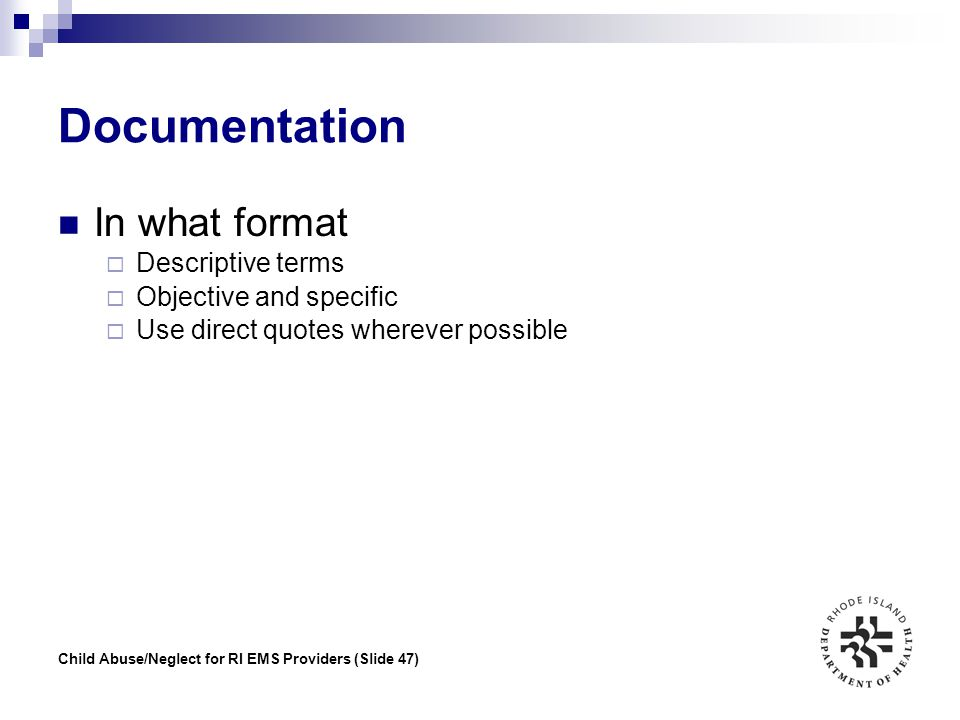 Documentation In what format Descriptive terms Objective and specific