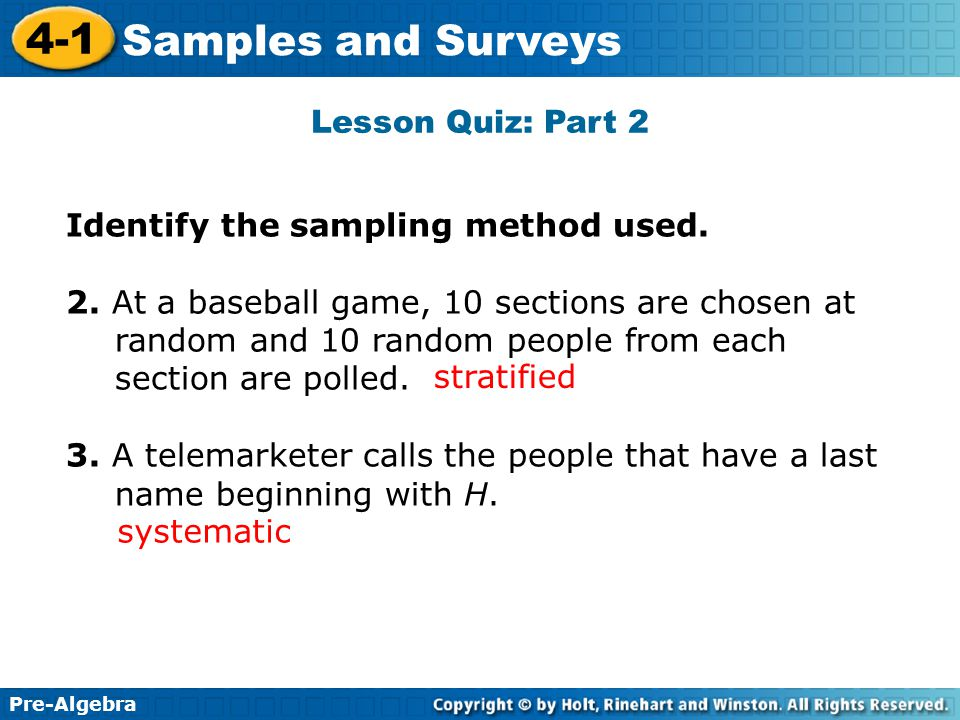 Lesson Quiz: Part 2 Identify the sampling method used.