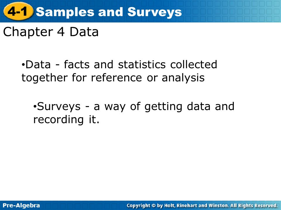 Chapter 4 Data Data - facts and statistics collected together for reference or analysis.
